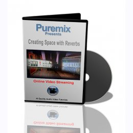 Puremix Creating Space with Reverbs