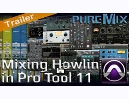 Puremix Mixing Howlin in Pro Tools 11