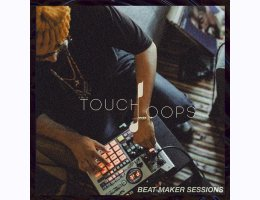 Touch Loops BEAT MAKER SESSIONS